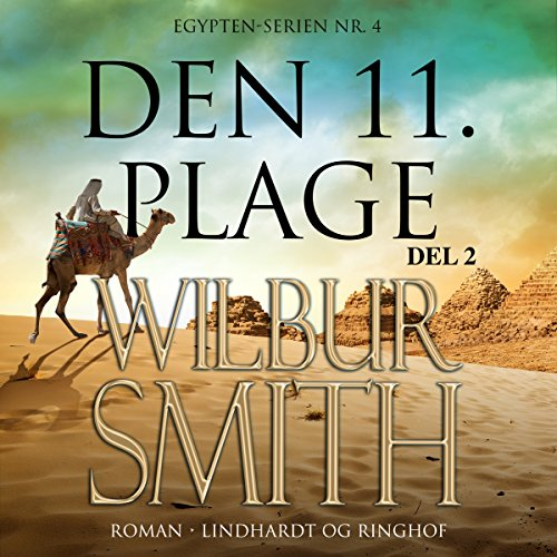 Den 11. plage 2     Egypten-serien 4.2              By:                                                                                                                                 Wilbur Smith                               Narrated by:                                                                                                                                 Fjord Trier Hansen                      Length: 13 hrs and 21 mins     Not rated yet     Overall 0.0