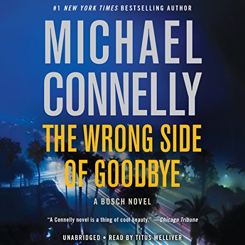 The Wrong Side of Goodbye by Michael Connelly - A reclusive billionaire has less than six months to live and a lifetime of regrets. He hires California's newest private investigator, Harry Bosch, to find out whether he has an heir....