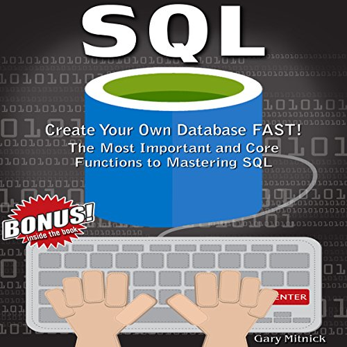 SQL: Create Your Own Database Fast!     Most Important And Core Functions to Mastering SQL              By:                                                                                                                                 Gary Mitnick                               Narrated by:                                                                                                                                 Sean Tivenan                      Length: 1 hr and 39 mins     1 rating     Overall 2.0
