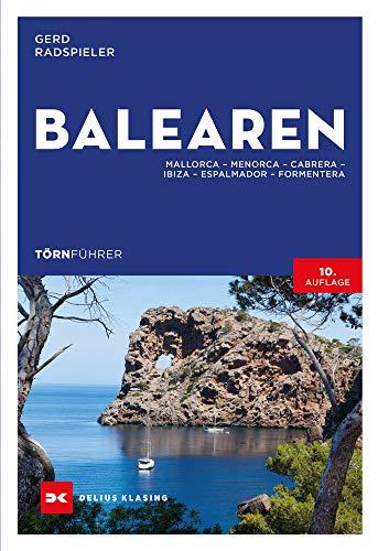 Törnführer Balearen: Mallorca – Menorca – Cabrera– Ibiza – Espalmador – Formentera