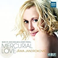 Mercurial Love: Music of John Dowland & Henry Purcell by Jama Jandrokovic (2008-04-08)