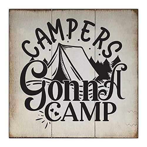 Cartel de madera de Campers Gonna Camp 1 de 30,5 x 30,5 cm | Placa de madera para decoración de pared de madera para Navidad, hogar, jardín, cafetería, porche, pared de galería.