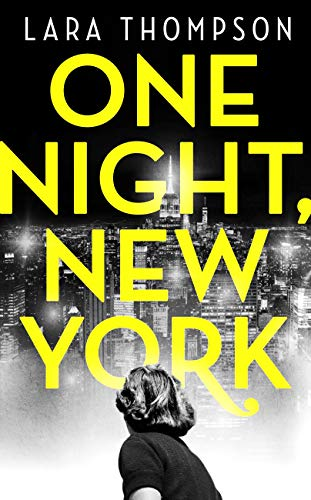 One Night, New York: 'A page turner with style' (Erin Kelly) by [Lara Thompson]