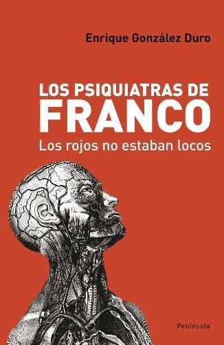 Los psiquiatras de Franco: Los rojos no estaban locos