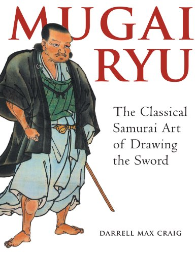 Mugai Ryu: The Classical Japanese Art of Drawing the Sword (English Edition)
