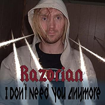 I DON'T NEED YOU ANYMORE - SINGLE