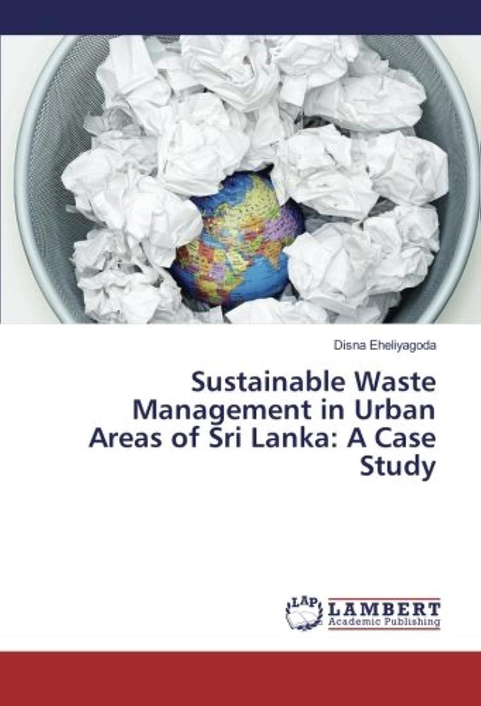 カラス疲労そんなにSustainable Waste Management in Urban Areas of Sri Lanka: A Case Study