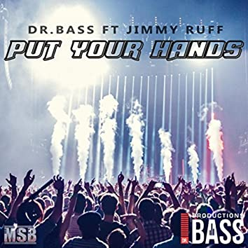 Put Your Hands (feat. Jimmy Ruff)