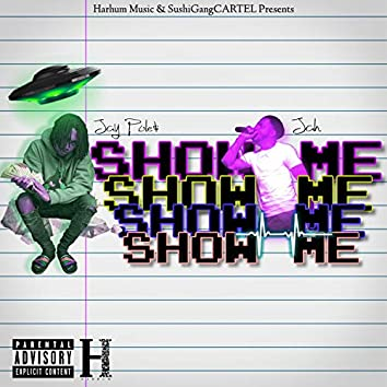 Show Me (feat. Jay Pole$)