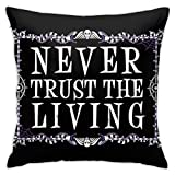 HSDLAHDKJZ Never Trust The Living - Beetlejuice - Creepy Cute Goth - Occult Bedroom/Living Room/Room/Sofa Lovely Pillow Case 18inch18inch