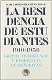 Residencia de estudiantes, la (1910-1936) (Monografias (estudiantes))