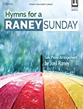 Hymns for a Raney Sunday: Solo Piano Arrangements