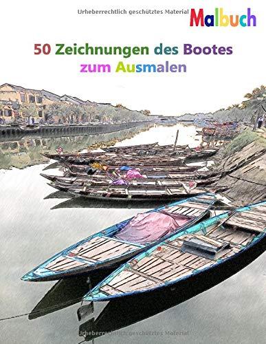 Malbuch 50 Zeichnungen des Bootes zum Ausmalen: Ein gutes Buch der Größe 8.5