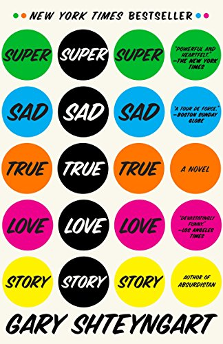 Compare Textbook Prices for Super Sad True Love Story: A Novel First Print Edition ISBN 9780812977868 by Shteyngart, Gary