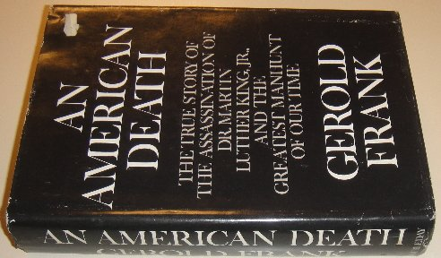 An American death; the true story of the assassination of Dr. Martin Luther King, Jr. and the greatest manhunt of our time (The Assassination Of Dr Martin Luther King Jr)
