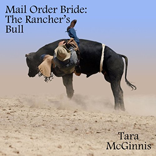 The Rancher's Bull: A Christian Mail Order Bride Romance audiobook cover art