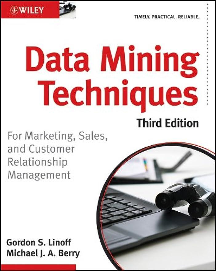 頭蓋骨かわいらしい請求可能Data Mining Techniques: For Marketing, Sales, and Customer Relationship Management (English Edition)