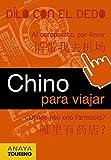 Chino para viajar (FRASE-LIBRO Y DICCIONARIO DE VIAJE)...
