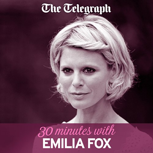 The Telegraph: 30 Minutes with Emilia Fox audiobook cover art