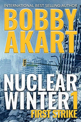 Nuclear Winter First Strike: Post-Apocalyptic Survival Thriller (Nuclear Winter Series, Band 1)