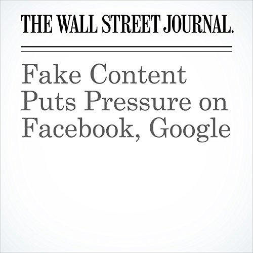 Fake Content Puts Pressure on Facebook, Google cover art