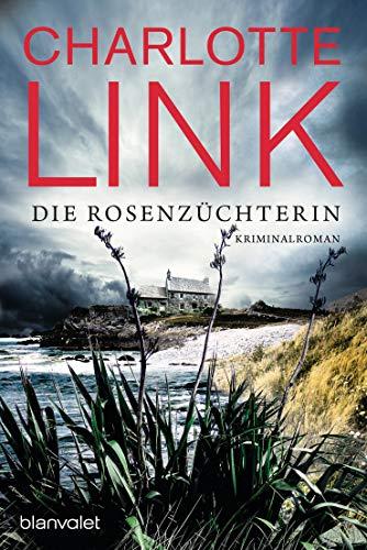 Die Rosenzüchterin: Kriminalroman