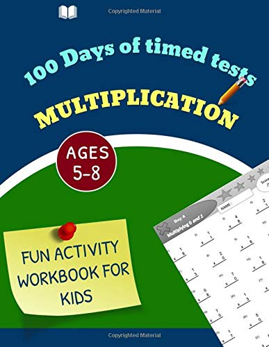 100 Days of timed tests : Multiplication.: Multiplication Math Drills, Practice 100 days of speed drills: Digits 0-12, Ages 5-8.