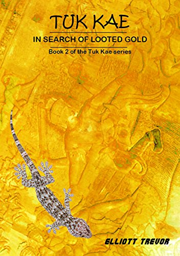 Tuk Kae In Search of Looted Gold: Second novel in the Tuk Kae Series (English Edition)