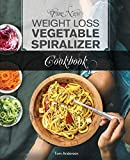 Best Zoodle Makers - The New Weight Loss Vegetable Spiralizer Cookbook Review