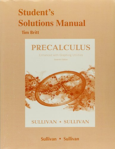 Student's Solutions Manual for Precalculus Enhanced with Graphing Utilites