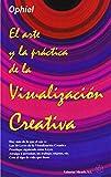 El Arte y la práctica de la Visualización Creativa