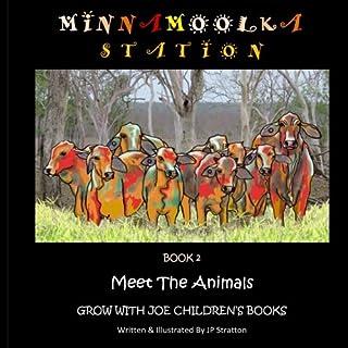 Meet The Animals: Minnamoolka Station - Grow With Joe Children's Books