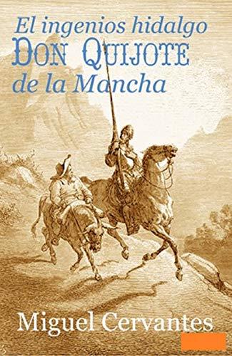 El ingenioso hidalgo Don Quijote de la Mancha Anotado (Spanish Edition)