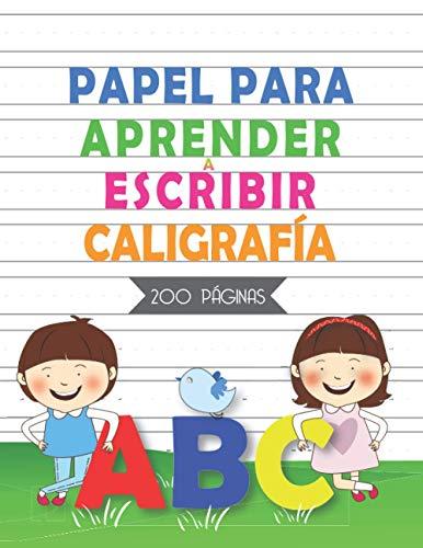 Papel Para aprender a escribir Caligrafía abc: 200 Páginas En Blanco - Cuaderno para Practicar Escritura - Libro de Caligrafia para Niños