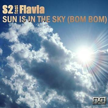 Sun Is in the Sky (Bom Bom) [feat. Flavia]