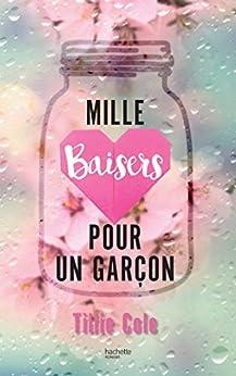Mille Baisers pour un garçon (Bloom) par [Tillie Cole, Charlotte Faraday]