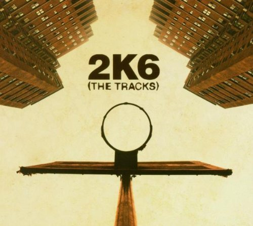 2K6 (The Tracks) by 2k6 Basketball The T (2005-10-04)