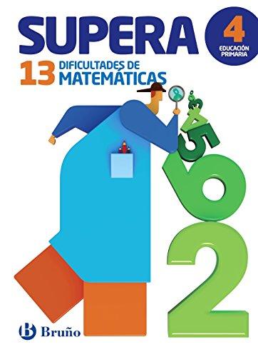Supera las 13 dificultades de Matemáticas 4: Edición 2016 - 9788469611913
