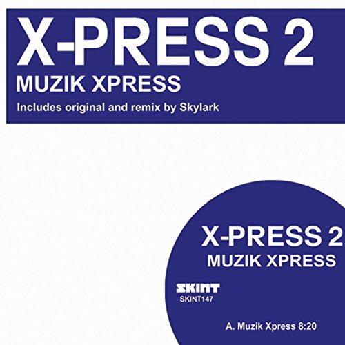 Muzik X-Press (Skylark Remix 2008)