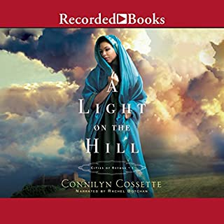 A Light on the Hill                   By:                                                                                                                                 Connilyn Cossette                               Narrated by:                                                                                                                                 Rachel Botchan                      Length: 11 hrs and 11 mins     147 ratings     Overall 4.7