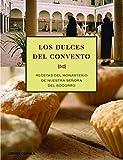 Los Dulces Del Convento. Recetas Del Monasterio De Santa María Del Socorro De Sevilla
