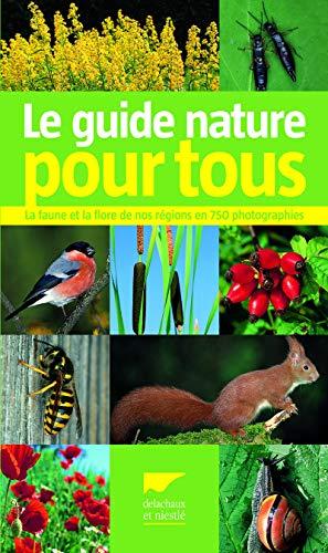 Le guide nature pour tous. La faune et la flore de nos régions en 750 photographies PDF Books