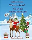 Children's German: Where is Santa. Wo ist der Weihnachtsmann: German picture book, Children's Picture book...