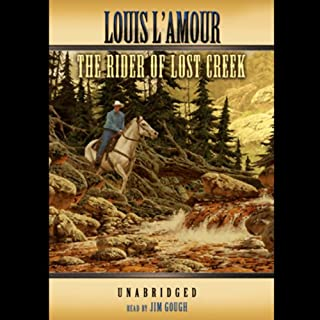 The Rider of Lost Creek                   Written by:                                                                                                                                 Louis L'Amour                               Narrated by:                                                                                                                                 Jim Gough                      Length: 4 hrs and 40 mins     1 rating     Overall 5.0