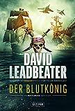 DER BLUTKÖNIG (Matt Drake Abenteuer 2): Thriller - David Leadbeater