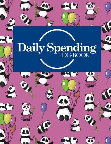 Daily Spending Log Book: Daily Expense Log, Money Spending Log, Expense Ledger For Small Business, Spending Tracking Spreadsheet, Cute Panda Cover (Daily Spending Log Books) (Volume 66)