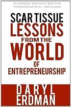 Scar Tissue: Lessons from the World of Entrepreneurship