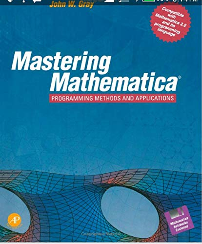 Mastering Mathematical (Programming Methods And Applications): Mathematica and its Programming Language