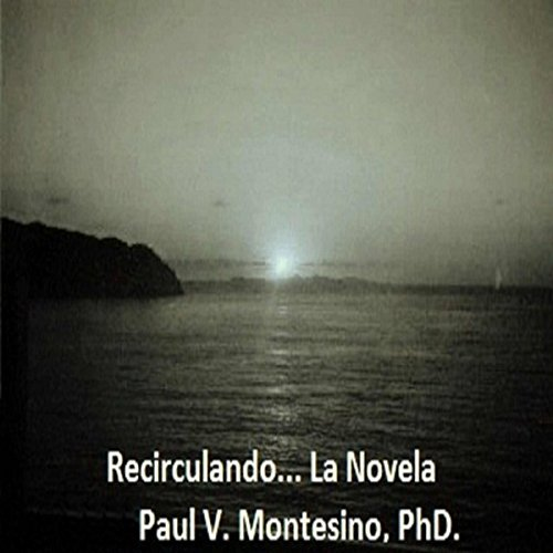 Recirculando.... La Novela (Spanish Edition) audiobook cover art