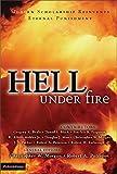 Hell Under Fire: Modern Scholarship Reinvents Eternal Punishment